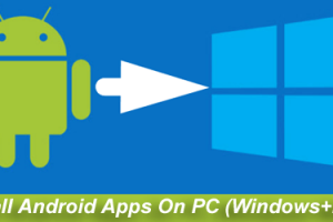 How To Install Android Apps On PC Windows and Mac